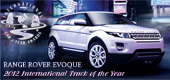 2012 Range Rover Evoque Wins International Truck of the Year from Road & Travel Magazine; 2012 CUV Buyer's Guide written by Martha Hindes
